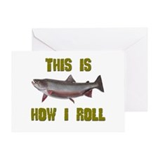How I Roll Trout Fishing Greeting Card