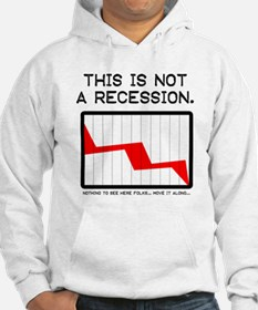 NOT a recession Hoodie