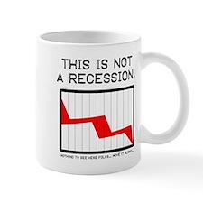 NOT a recession Mug