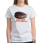 Jam Out With Your Clam Out - Women's T-Shirt