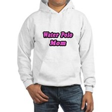 """""""Water Polo Mom (Pink)"""" Hoodie"""