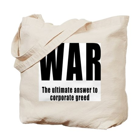 WAR - Corporate Greed Tote Bag