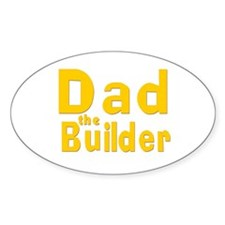 Dad the Builder Oval Decal