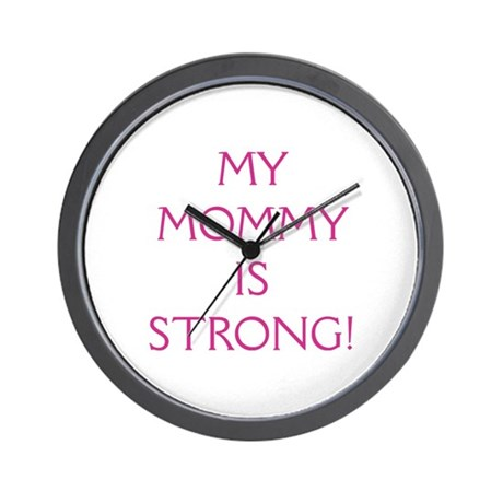 My Mommy is Strong! Wall Clock