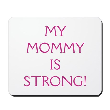 My Mommy is Strong! Mousepad