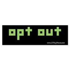 Opt Out Bumper Bumper Sticker