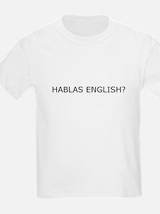 Hablas English? Kids T-Shirt