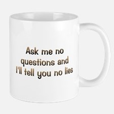 CW Ask No Questions Mug