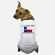 I Love My Texas Boyfriend Dog T-Shirt