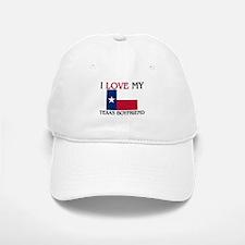 I Love My Texas Boyfriend Baseball Baseball Cap