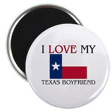 I Love My Texas Boyfriend Magnet