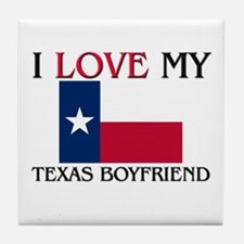 I Love My Texas Boyfriend Tile Coaster