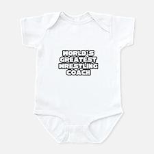 """Greatest Wrestling Coach"" Infant Bodysuit"