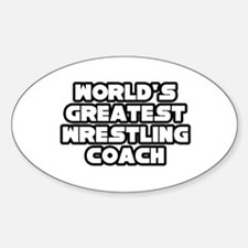"""""""Greatest Wrestling Coach"""" Oval Decal"""