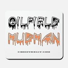 Oilfield Mudman Mousepad