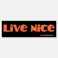 Live Nice Bumper Bumper Bumper Sticker
