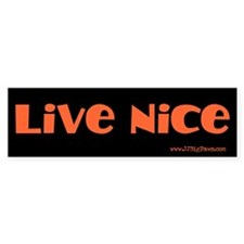 Live Nice Bumper Bumper Sticker