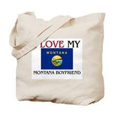 I Love My Montana Boyfriend Tote Bag