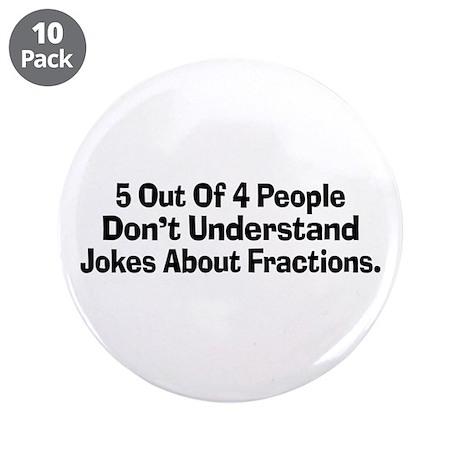 "Fraction Jokes 3.5"" Button (10 pack)"