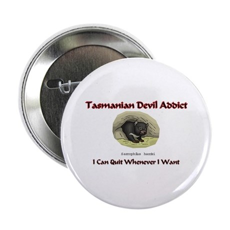 "Tasmanian Devil Addict 2.25"" Button"