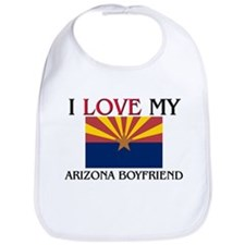 I Love My Arizona Boyfriend Bib