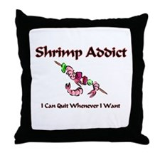 Shrimp Addict Throw Pillow