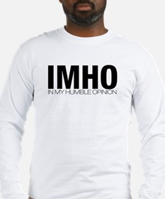 IMHO Long Sleeve T-Shirt