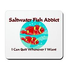 Saltwater Fish Addict Mousepad