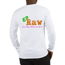 Go Raw ~ Your Body Will Love You For It Long Sleev