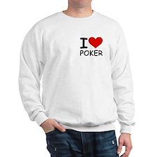 I LOVE POKER Sweatshirt
