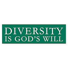 Diversity is God's Will Bumper Bumper Sticker
