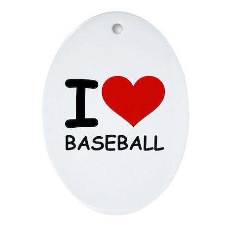 I LOVE BASEBALL Oval Ornament
