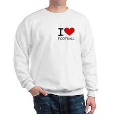 I LOVE FOOTBALL Sweatshirt