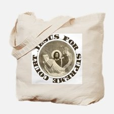 Jesus for Supreme Court Tote Bag