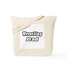"""""""Wrestling Dad"""" Tote Bag"""