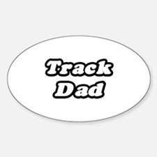 """""""Track Dad"""" Oval Decal"""