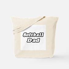 """""""Softball Dad"""" Tote Bag"""