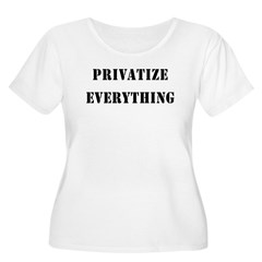 Privatize Everything T-Shirt