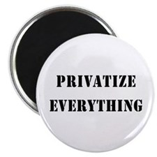 "Privatize Everything 2.25"" Magnet (100 pack)"