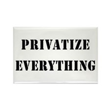 Privatize Everything Rectangle Magnet