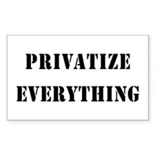 Privatize Everything Rectangle Decal