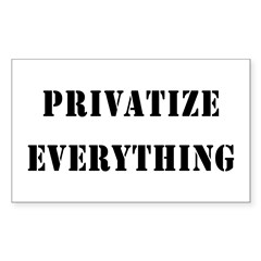 Privatize Everything Rectangle Sticker 10 pk)