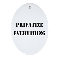 Privatize Everything Oval Ornament