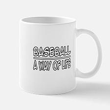 """""""Baseball: A Way of Life"""" Mug"""