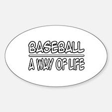"""Baseball: A Way of Life"" Oval Decal"