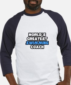 """Greatest Swimming Coach"" Baseball Jersey"
