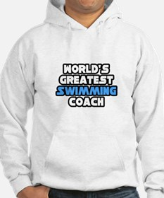 """""""Greatest Swimming Coach"""" Hoodie"""