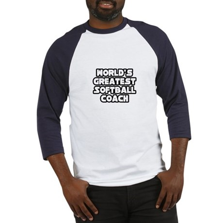 """""""Greatest Softball Coach"""" Baseball Jersey"""