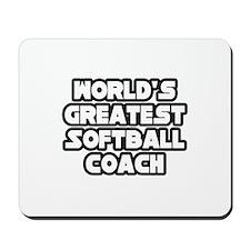 """Greatest Softball Coach"" Mousepad"
