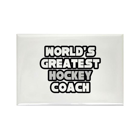 """Greatest Hockey Coach"" Rectangle Magnet"